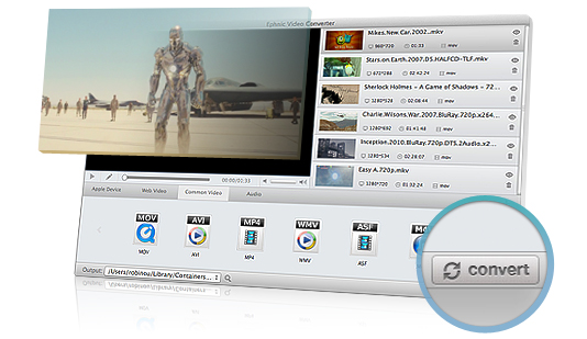 Use Ephnic Video Converter for Mac to convert videos